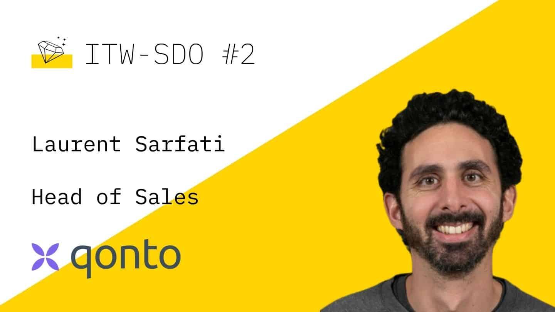 ITW - SDO - 2 - Laurent Sarfati, Head of Sales chez Qonto